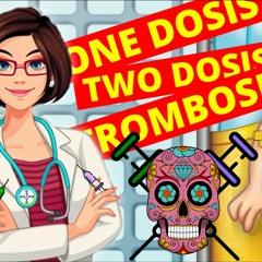 One Dosis Two Dosis Trombosis  (Transhumano)