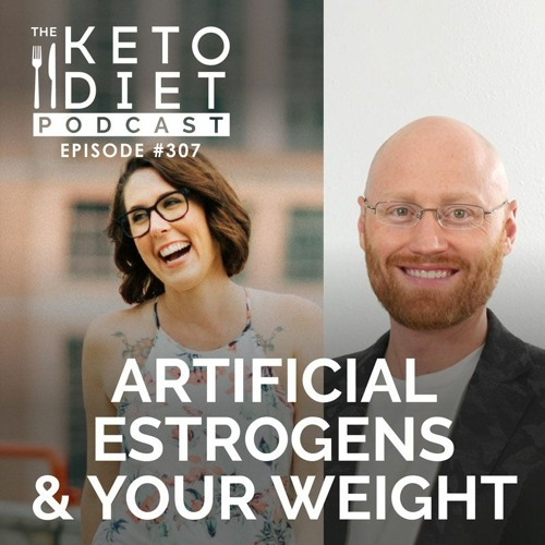 #307 Artificial Estrogens & Your Weight with Dr. Anthony Jay