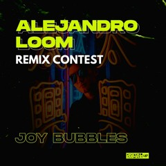 Alejandro Loom - Joy Bubbles (LUCZEKO Remix) [Digital Empire VIP Remix Contest]