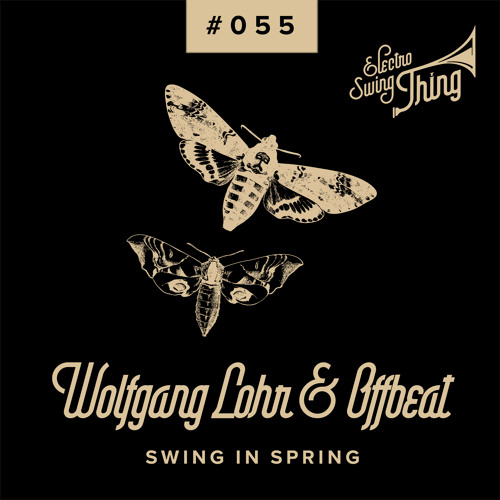 Wolfgang Lohr & Offbeat feat. Nina Zeitlin - Swing In Spring // Electro Swing Thing #055
