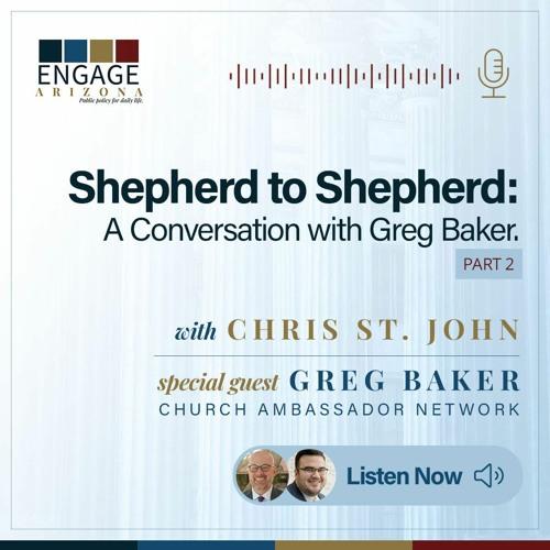 Shepherd to Shepherd: A Conversation with Greg Baker Pt 2