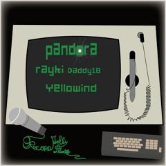Pandora ~Short Ver~ RAYKI a.k.aDaddy#18 & Yellowind