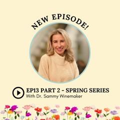 Season 2: Episode 13: Spring Series Ask Dr. Sammy- Part 2