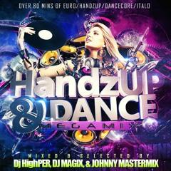 HANDZUP & DANCE MEGAMIX 2020-DJ HIGHPER,DJ MAGIX & JOHNNYMASTERMIX