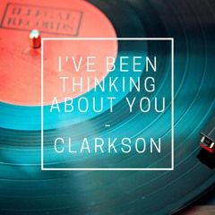 I've Been Thinking About You - Clarkson  **FREE DOWNLOAD**