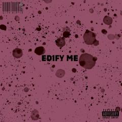 EDIFY ME
