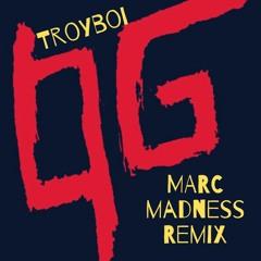 Troyboi - O.G ( Marc Madness Remix )