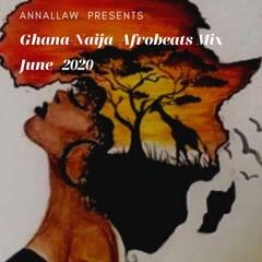 GHANA & NAIJA AFROBEATS MIX - JUNE 2020