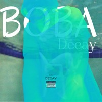 Boba - Deeay