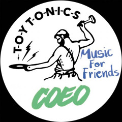PREMIERE: COEO - 25 Hundred Friends [Toy Tonics]