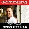 Jesus Messiah (Performance Track In Key Of D Without Background Vocals)