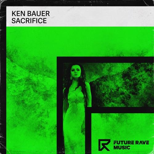 Ken Bauer - Sacrifice (Extended Mix) [2021]
