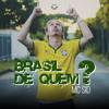 Brasil de Quem ?