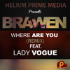 Where Are You (Remix) [feat. Lady Vogue]