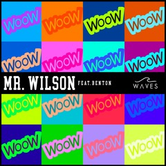 WAVES - Mr. Wilson (feat. Benton)