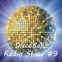 DiscoBallz Radio Show #9