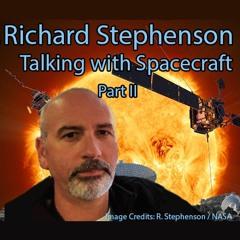 Astrophiz128-Richard Stephenson-Talking with Spacecraft II