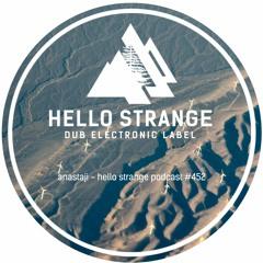 anastaji - hello strange podcast #452