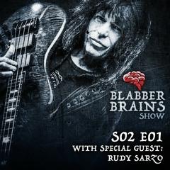 Blabber Brains Show - S02 E01 - Special Guest: Rudy Sarzo