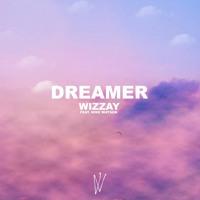 Wizzay - Dreamer (feat. Mike Watson)