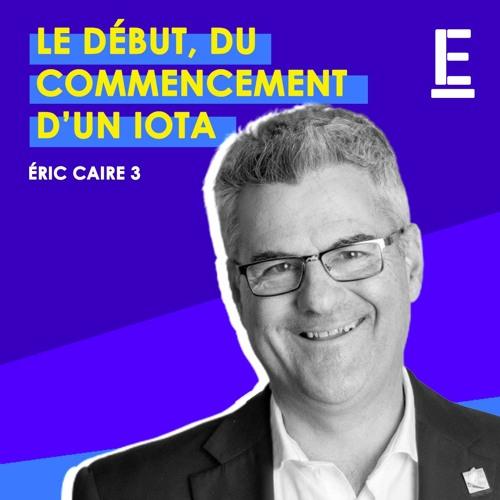 """""""Le début, du commencement d'un iota"""" - Entrevue avec Éric Caire"""