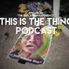 This Is The Thing Ep. 58 -