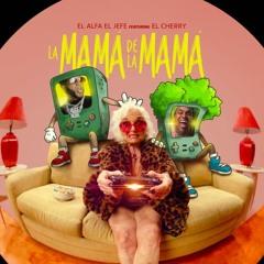 La Mamá De La Mamá