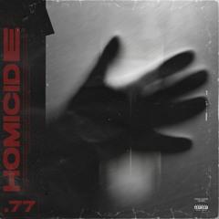 77HOMICIDE [PROD. SNEAKY]