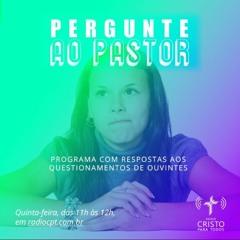 PERGUNTE AO PASTOR - Por que Jesus chorou? Demonstrou fraqueza? - 07/10/2021 - Rádio CPT
