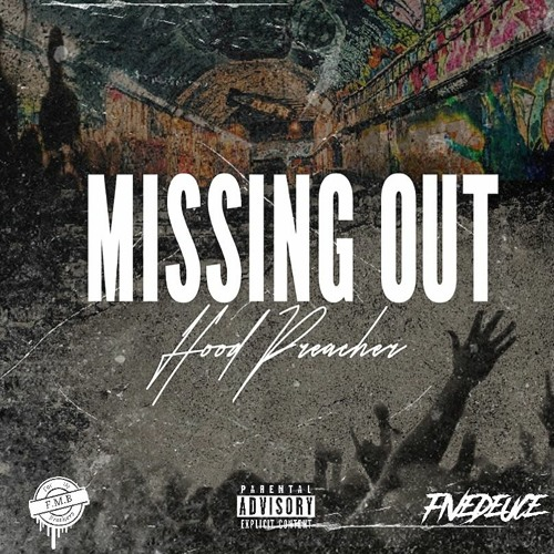 Missing Out - Hood Preacher