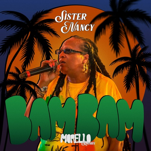 MORELLO x Sister Nancy - Bam Bam