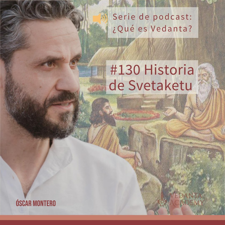 #130 Historia de Svetaketu