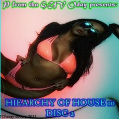 HIEARCHY OF HOUSE 10 DISC 2 THE GREATEST SERIES OF THE BEST OF HOUSE CONTINUES!