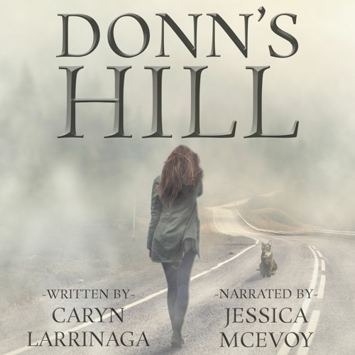 Donn's Hill by Caryn Larrinaga, Narrated by Jessica McEvoy (Audiobook Sample)