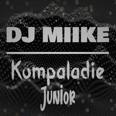 Kompaladie - Junior & DJ Sebb X DJ Miike (Extended°)