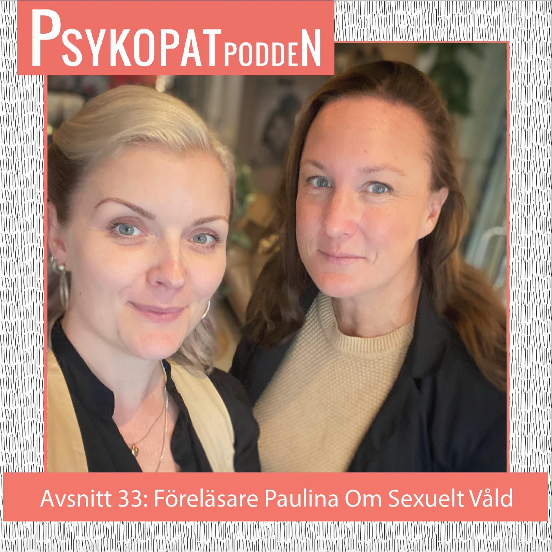 Avsnitt 33: Sexuellt våld gäst Paulina Bengtsson