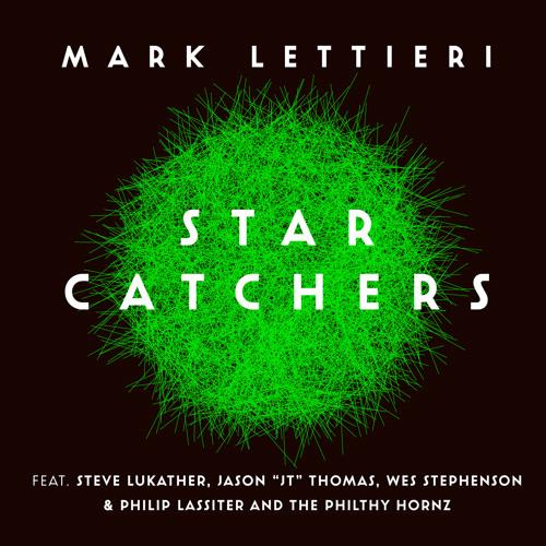 "Star Catchers (feat. Jason ""JT"" Thomas, Philip Lassiter & The Philthy Hornz, Steve Lukather & Wes Stephenson)"