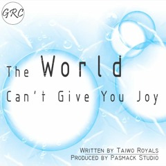 The World Can't Give You Joy