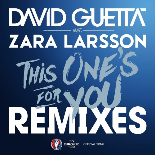 This One's for You (feat. Zara Larsson) [Official Song UEFA EURO 2016] (Faustix Remix)