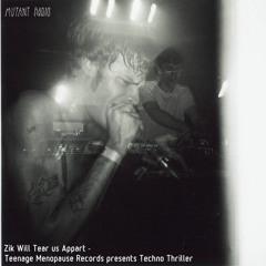 Zik Will Tear us Appart - Teenage Menopause Records presents Techno Thriller [26.01.2021]