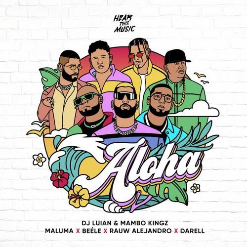 Maluma Ft  Beéle  Rauw Alejandro  Mambo Kingz DJ Luian Y Darell - Aloha