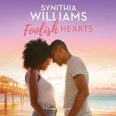 FOOLISH HEARTS by Synithia Williams