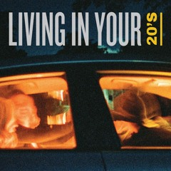 Living in Your 20's (prod. by myKeL & Fayt)
