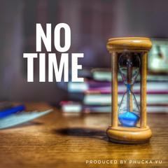 No Time (Instrumental) produced by Phucka Yu