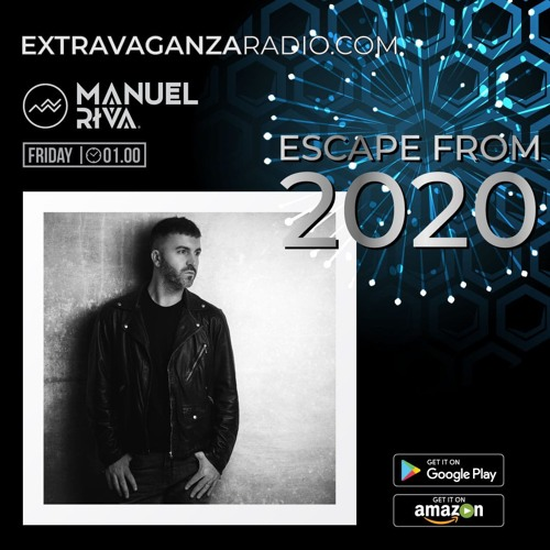 Manuel Riva @ Extravaganza Radio (Escape From 2020)