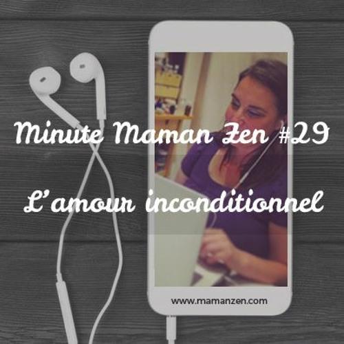 Minute Maman Zen #29 : L'amour inconditionnel