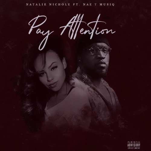 Pay Attention Ft. Naz T Musiq