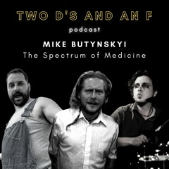 Mike Butynskyi: The Spectrum of Medicine - Ep. 27