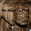 Elder Randall Ogans Sr. - We Need To Pray