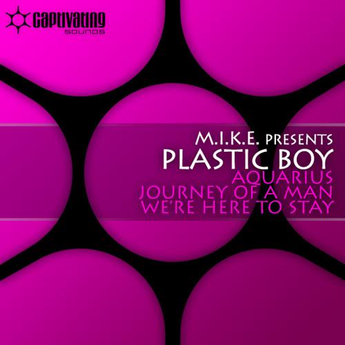 M.I.K.E. presents Plastic Boy - Aquarius (Original Mix)
